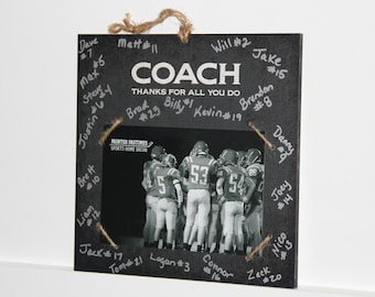 COACH  -  Thanks for all you do -  Photo/Sign