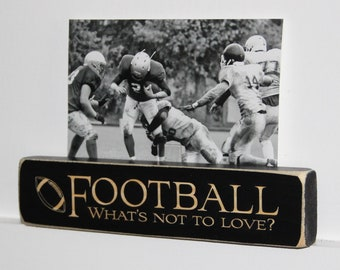 FOOTBALL  What's not to love?  -  Photo Sign