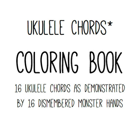 Pdf Uke Coloring Book 16 Basic Ukulele Chords Monster Hand Etsy