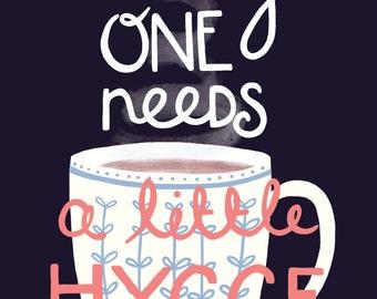Everyone Needs A Little Hygge Mini A5 Print