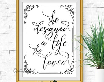 Black and white printable quote She designed a life she loved Inspirational typography Large poster print 24x36 8x10 11x14 16x20 DOWNLOAD