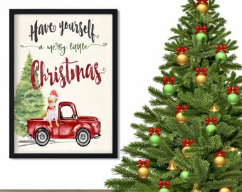 Christmas printable Art Have yourself a merry little Chrismas decorations, Christmas card Red Truck Wall decor Christmas Dog Christmas tree