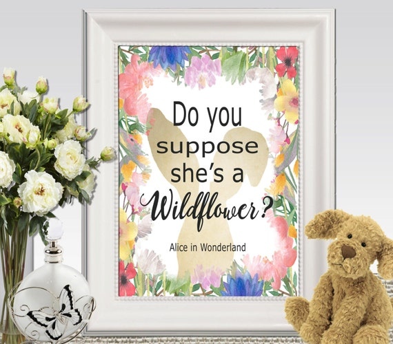 Do You Suppose Shes A Wildflower Printable Alice In Wonderland Etsy