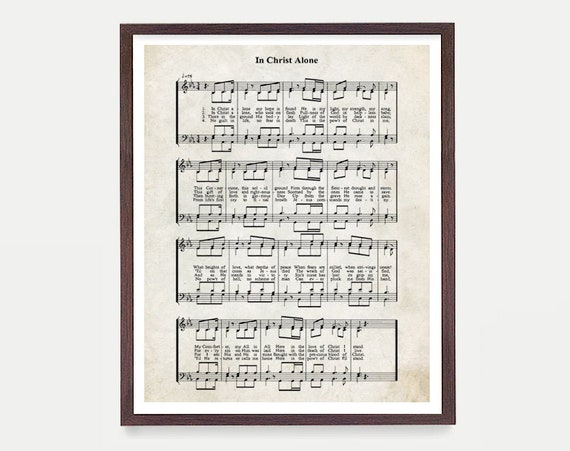 In Christ Alone Hymnal Print, Hymn Poster, Music Decor, Music Print, Hymnal Poster, Hymnal Decor, Music Minister Gift, Music Gift
