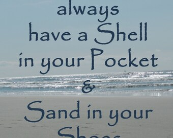 Shells in your pocket & sand in your shoes - Beach quote print - Instant Download, printable