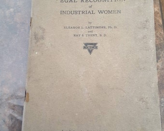 Legal Recognition of Industrial Women, original 1919, by Eleanor Lattimore