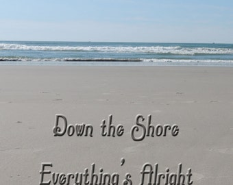 Down the Shore Everything's Alright - Beach quote Print - Instant Download printable