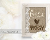 Love is Sweet Please Take A Treat PRINTABLE, Rustic Wedding Favor Sign, Burlap and Lace Wedding, Bridal Baby Shower Event Sign, Wedding Sign