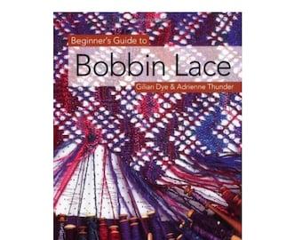 Book: Beginner's Guide To Bobbin Lace, Gilian Dye & Adrienne Thunder
