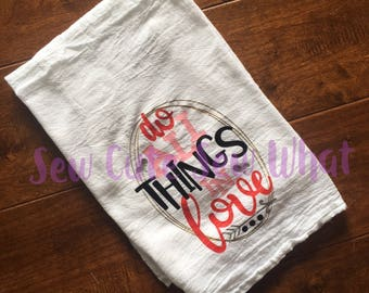Do All Things In Love Valentine's Day Shirt or Towel