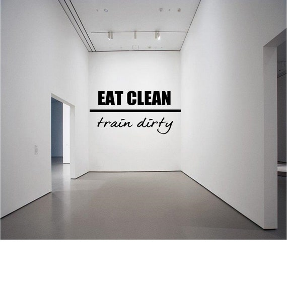 Fun wall art vinyl decal sticker Eat Clean Train Dirty Gym Kitchen Exercise