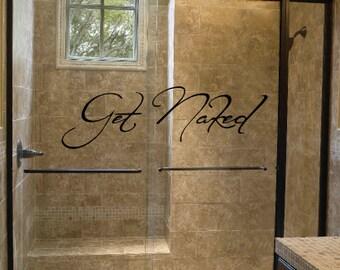 Get Naked Wall Decal   Bathroom   Shower   Bathtub   Wall Art   High Quality