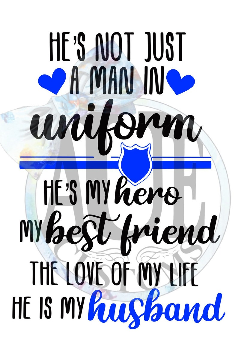 Police Wife 3.7 x 5 Not just a Man in Uniform My Hero Waterslide Decal