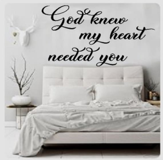 God knew my heart needed you Love quote Bedroom Wall Quote, Wedding Gift,  Housewarming Gift