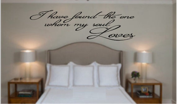 I have found the one whom my soul loves Love quote Bedroom Wall Quote,  Wedding Gift, Housewarming Gift