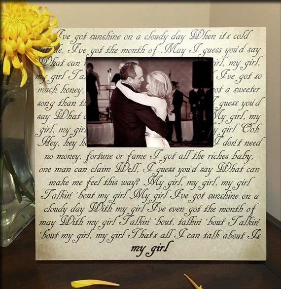Wedding Song First Dance Song Lyric Picture Frame Gifts For Her Personalized Gift Wedding Gift Father Daughter My Girl Custom Frame