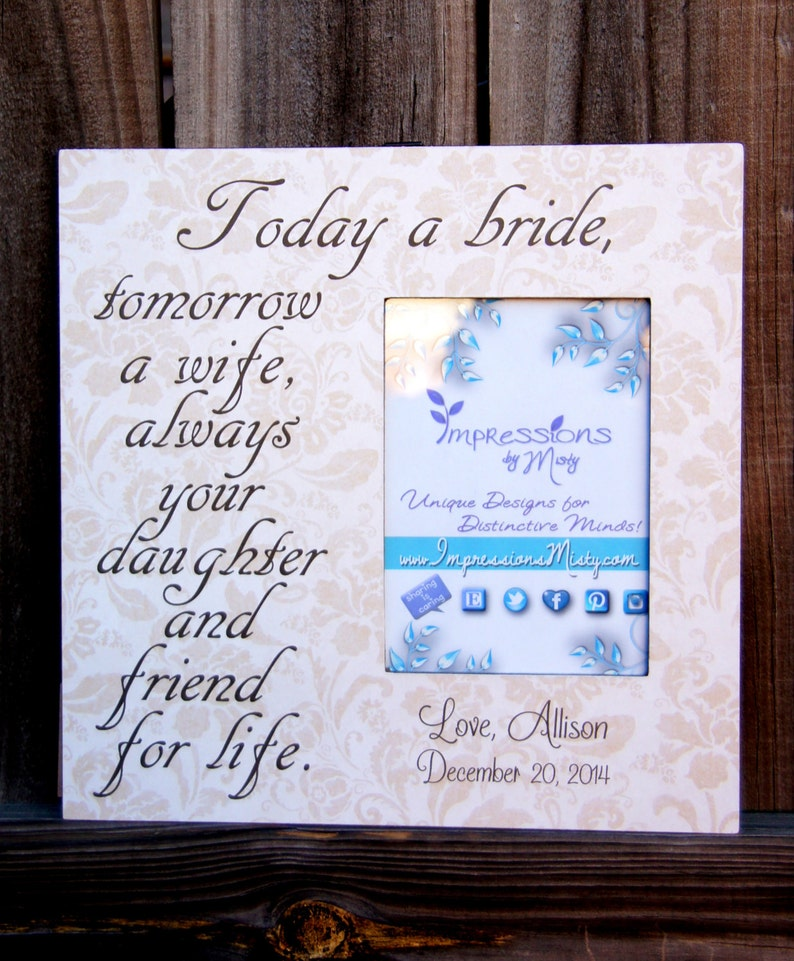 Wedding frame Personalized Picture Frame Today a bride Mother of the Bride Gift Parents of the Bride quote frame Gifts for her mom