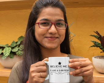 Believe Me I am a Lawyer White Ceramic Coffee Mug 11oz Perfect for Coffee, Tea and Hot Chocolate Legal Counsel