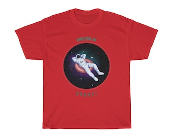 Chilling In Space T Shirt Unisex Heavy Cotton Tee Fun Graphic T Spaceman Astronaut Loving Rocket Man Space man Rocketman