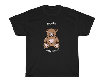Hung Me Tee Shirt Unisex Heavy Cotton Tee Hug me I really need it! Bear Hearts Love Bear Hugs