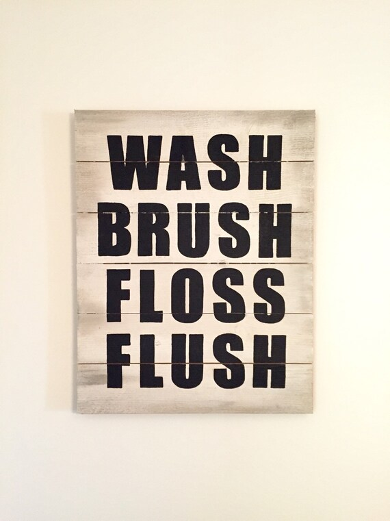Wash Brush Floss Flush Large Wooden Sign ~ Bathroom Rules