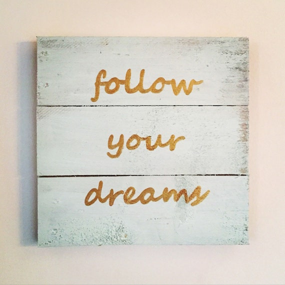 Follow Your Dreams Wooden Sign Painted in Mint and Gold