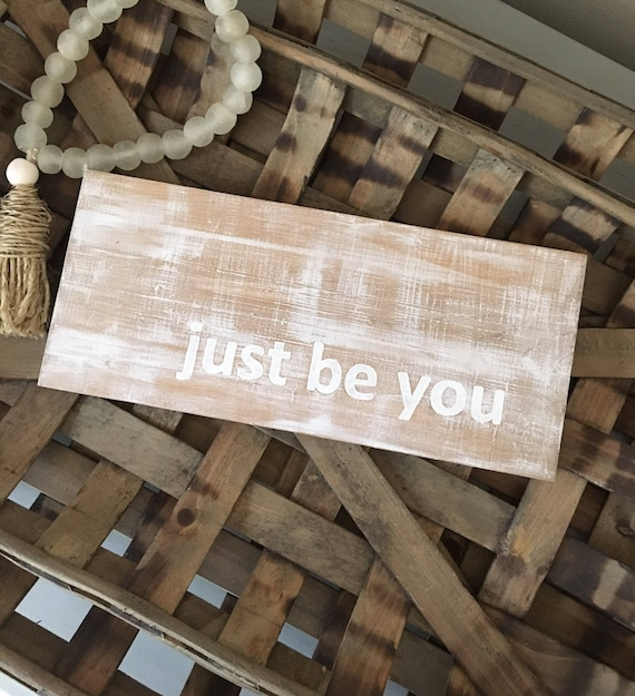 just be you - Reclaimed Wood Sign