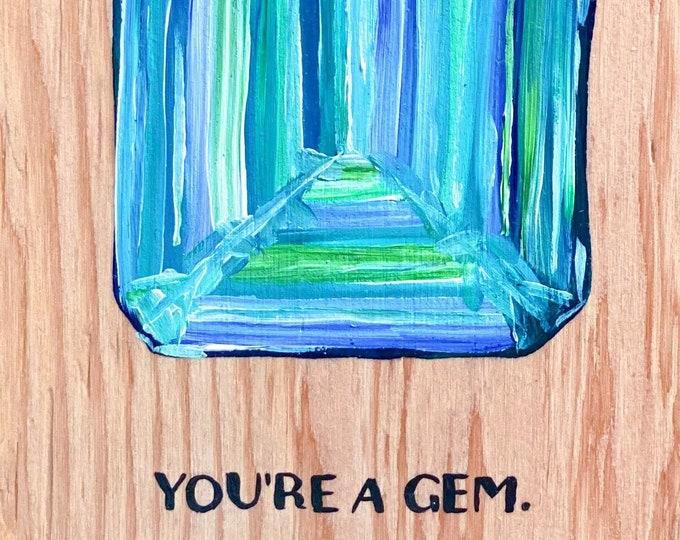 You're a Gem Painting by Willabird Designs Artist Amber Petersen