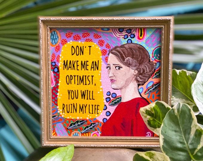 Fleabag Painting by Willabird Designs Artist Amber Petersen. Don't make me an optimist, you will ruin my life