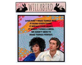 Moonstruck Magnet by Artist Amber Petersen. willabird art of Nicolas Cage & Cher, Love Don't Make Things Nice 80's Film