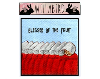 Handmaid's Tale Magnet by Artist Amber Petersen. Blessed Be the Fruit