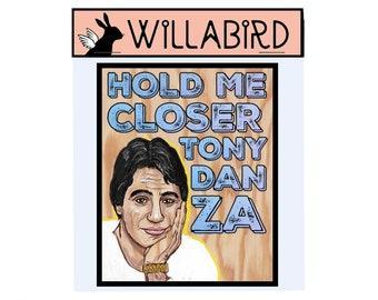 Hold Me Closer Tony Danza Magnet by Artist Amber Petersen. Willabird Friends Phoebe Buffay quote. Elton John's Tiny Dancer