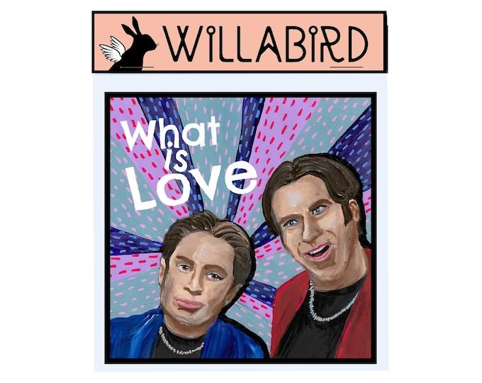 Night at the Roxbury What is Love Magnet by Willabird Designs Artist Amber Petersen. Chris Kattan & Will Ferrell as Doug and Steve Butabi