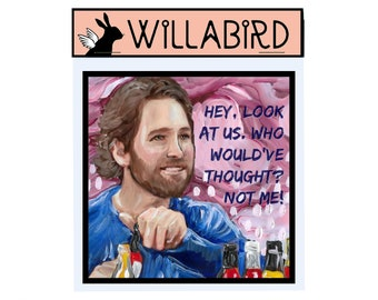 Paul Rudd Look at Us Magnet by Willabird Designs Artist Amber Petersen. Hey, look at us. Who would've thought? Not me!
