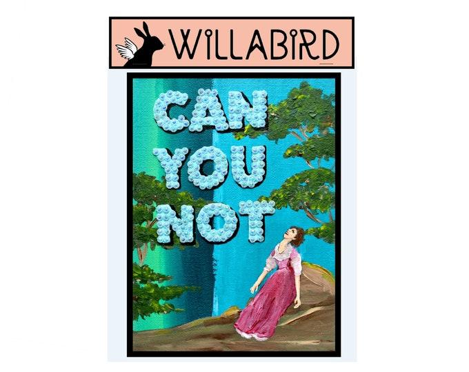 Can You Not Magnet by Willabird Designs Artist Amber Petersen