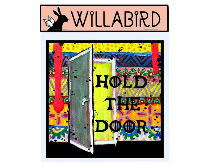 Game of Thrones Hodor Hold the Door Magnet by Willabird Designs Artist Amber Petersen