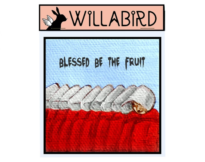 Handmaid's Tale Blessed Be the Fruit Magnet by Willabird Designs Artist Amber Petersen