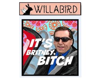 Michael Scott It's Britney Bitch Magnet by Willabird Designs Artist Amber Petersen. Steve Carell in The Office