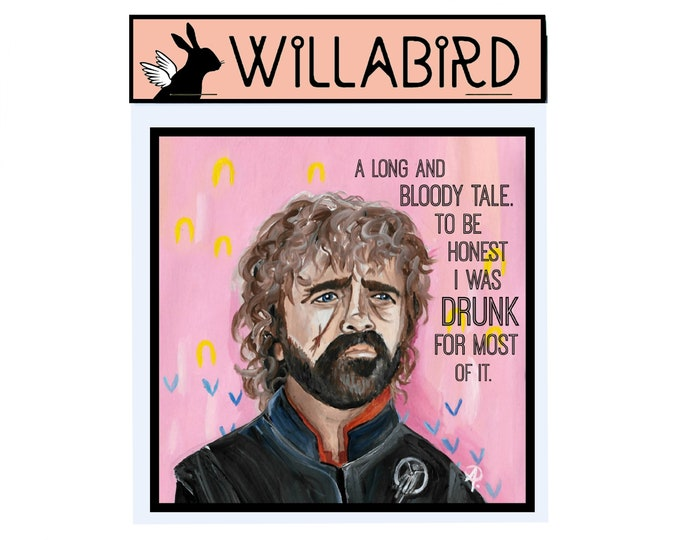 Tyrion Lannister Magnet by Willabird Designs Artist Amber Petersen. Peter Dinklage Game of Thrones, TBH I was drunk for most of it