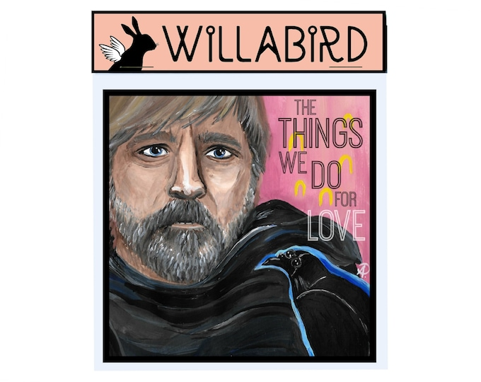 The Things We Do For Love Game of Thrones Magnet by Willabird Designs Artist Amber Petersen. Jaime Lannister & the Three Eyed Raven