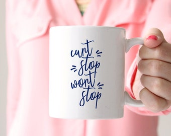 Cant Stop Wont Stop Coffee Mug, Gift idea, CEO, girl boss, New Job, Adulting, Boss lady, girl boss building my empire, hustle harder