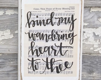 Bind my wandering heart to Thee - hymn, Come Thou Fount of Every Blessing - Hymn Board - hand lettered wood sign, Imperfect Dust, hymn sign