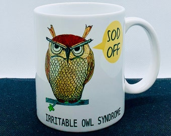 Irritable Owl Syndrome, Fun Mug, Gift for Him or Her