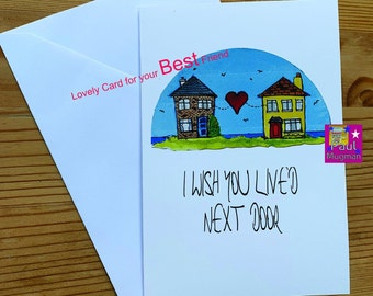 Wish You lived Next Door Greetings Card