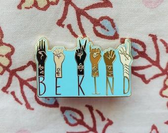 Be Kind Pin - Hard Enamel Pin