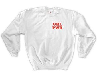 GRL PWR Sweatshirt - Unisex S M L XL