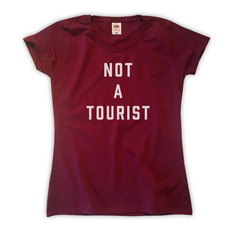 fd486d65 Not A Tourist T-Shirt Womens XS S M L XL Funny Slogan | Etsy