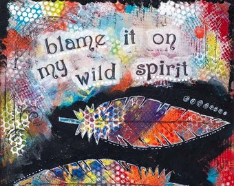 Boho Art Print - Free Spirit - Feather Wall Art - Boho Decor - Mixed Media Art - Bohemian - Gift for Her - Best Friend Gifts - Inspirational