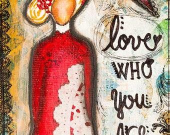 Inspirational Art Print -  Self Love - Self Care - Mixed Media Art - Gift for Women Her Friend Teen - Self-esteem Art - Love Who You Are