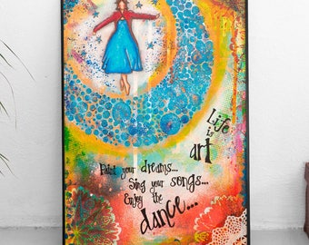Art Quotes - Dance Quotes - Inspirational Art - Whimsical Art - Positive Affirmation for Women - Mixed Media Collage Art - Life Quotes